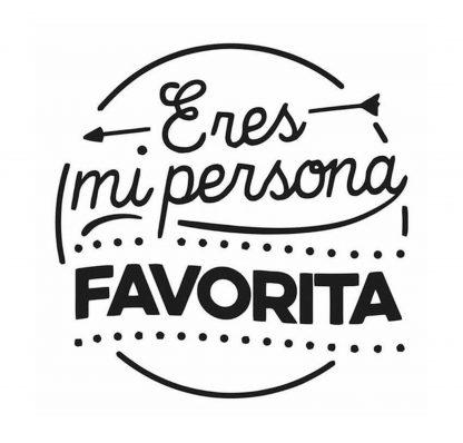 eres mi persona favorita